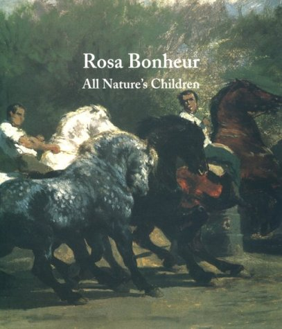 Rosa Bonheur: All Nature's Children