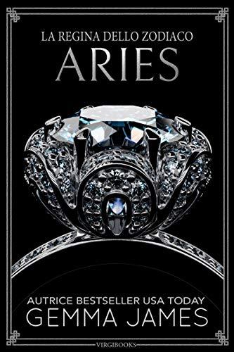 Aries (La Regina dello Zodiaco Vol. 1)
