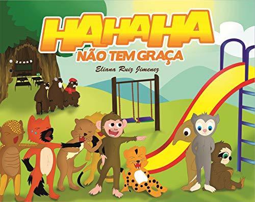 HAHAHA NÃO TEM GRAÇA (Portuguese Edition)