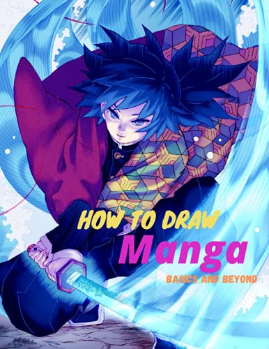 How to Draw Manga Basics and Beyond: Anime Drawing Characters Step by Step Guide | Manga Drawing Book for Kids and Beginners | The Master Guide to ... Right Away | Drawing Anime Art for Everyone