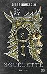 Le roi squelette - Intégrale par Brussolo