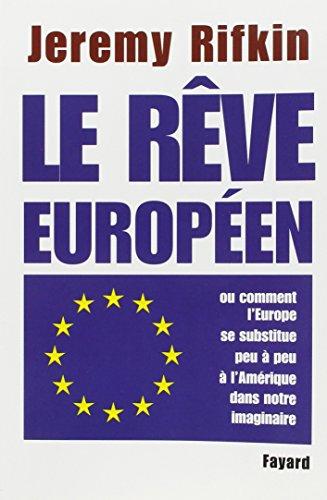 Le rêve européen: ou comment l'Europe se substitue peu à peu à l'Amérique dans notre imaginaire