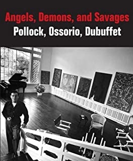 Angels, Demons, and Savages: Pollock, Ossorio, Dubuffet (Phillips Collection) by Klaus Ottmann (2013-01-04)