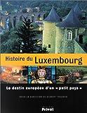 Histoire du Luxembourg - Le Destin européen d'un