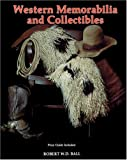 Western Memorabilia and Collectibles: Price Guide Included