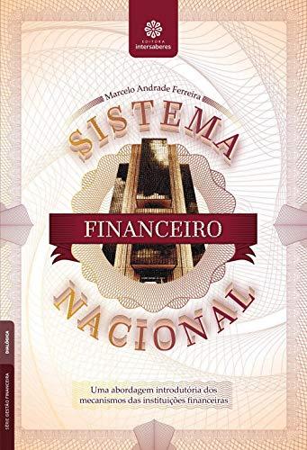 Sistema financeiro nacional: uma abordagem introdutória dos mecanismos das instituições financeiras