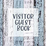 Visitor Guest Book: Sign In GuestBook For B&Bs, Cabins, Vaction Home, Rentals With Messages And Highlights