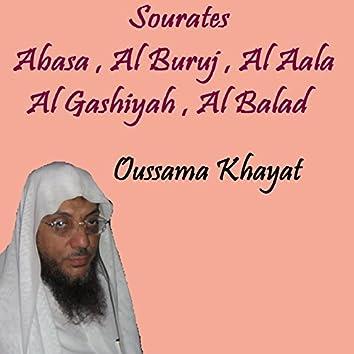 Sourates Abasa , Al Buruj , Al Aala , Al Gashiyah , Al Balad (Quran)