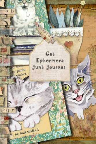 Cat ephemera junk journal: Full colour slimline paperback journalling book for creating your own sketchbooks - Emphera elements for decoupage, ... collect and create journals (Junk journals)