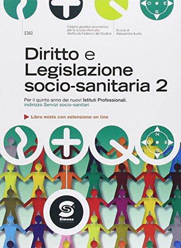 Diritto e legislazione socio-sanitaria. Per gli Ist. professionali. Con e-book. Con espansione online: 2