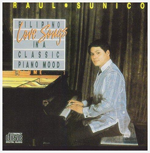 Filipino Love Songs - In a Classic Piano Mood - Volume 3 (Raul Sunico)