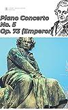 Beethoven Piano Concerto No. 5 in E♭ major ('Emperor'), Op. 73 sheet music score ('Beethoven Piano Concertos') (English Edition)