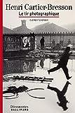 Henri Cartier-Bresson - Découvertes Gallimard: Le tir photographique (French Edition)