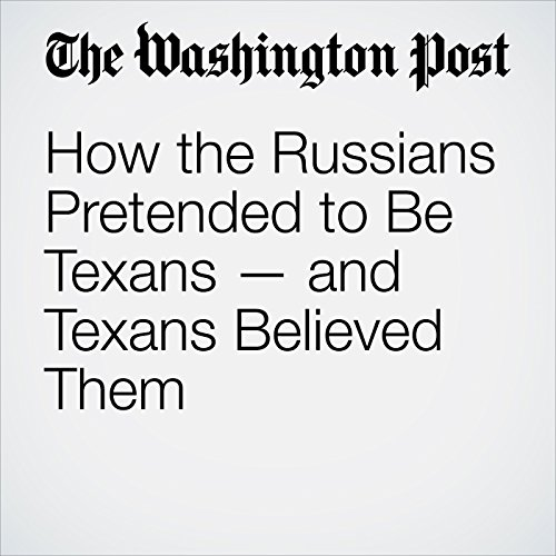 How the Russians Pretended to Be Texans — and Texans Believed Them copertina