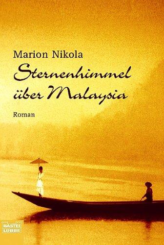 Sternenhimmel über Malaysia (Allgemeine Reihe. Bastei Lübbe Taschenbücher)