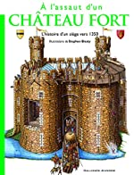 À l'assaut d'un château fort de Richard Platt