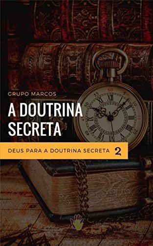 Deus para a Doutrina Secreta: Curso Educação Espírita: um Convite à Juventude (Módulo Doutrina Secreta Livro 2)