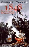 1848, Die ungewollte Revolution - Wolfgang J. Mommsen