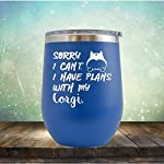 Sorry-I-Cant-I-have-Plans-with-my-Corgi-Engraved-12-oz-Stemless-Wine-Tumbler-Cup-Glass-Etched-Funny-Birthday-Gift-Ideas-for-him-her-mom-dad-husband-wife-Corgi-Dog-Puppy-Royal-Blue-12-oz