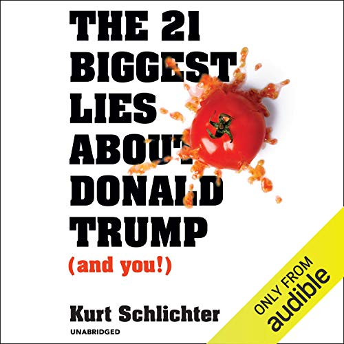 The 21 Biggest Lies About Donald Trump (and You!) cover art