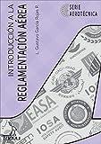 Introducción a la Reglamentación Aérea (Serie Aerotécnica nº 1) (Spanish Edition)