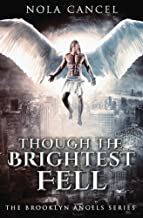 Though the Brightest Fell (The Brooklyn Angels Series)