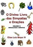 O Divino Livro Das Simpatias E Orações (Portuguese Edition)