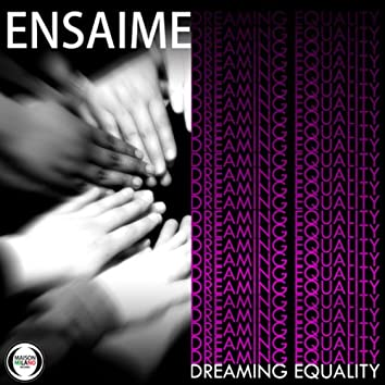 Dreaming Equality