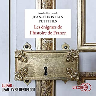 Les énigmes de l'histoire de France                   Written by:                                                                                                                                 Jean-Christian Petitfils                               Narrated by:                                                                                                                                 Jean-Yves Berteloot                      Length: 13 hrs and 9 mins     1 rating     Overall 3.0