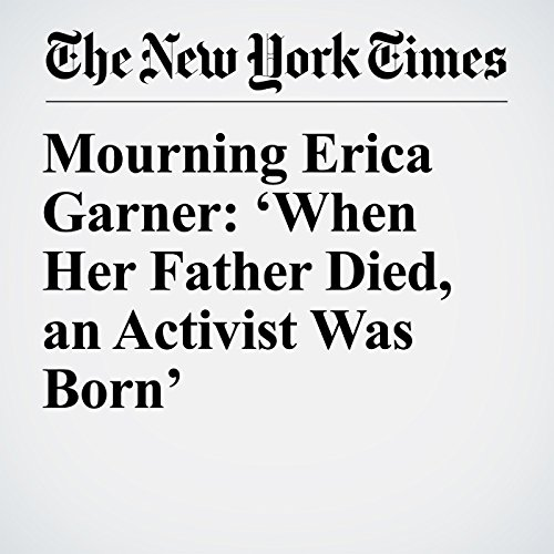 Mourning Erica Garner: 'When Her Father Died, an Activist Was Born' copertina