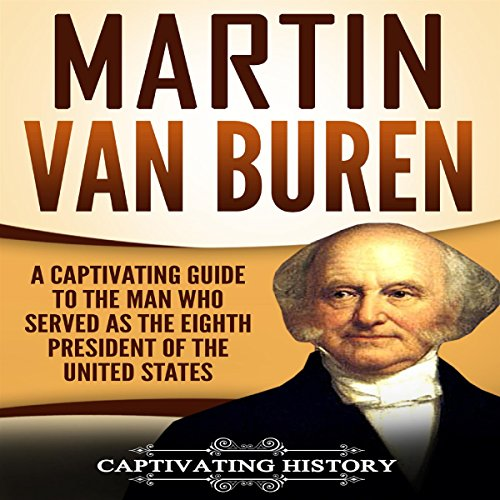 Martin Van Buren Audiobook By Captivating History cover art