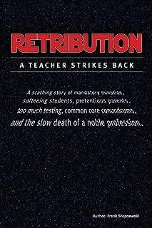 RETRIBUTION: A Teacher Strikes Back