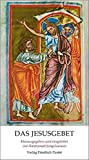 Das Jesusgebet: Anleitung zur Anrufung des Namens JESUS von einem Mönch der Ostkirche