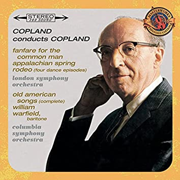Copland Conducts Copland - Expanded Edition (Fanfare for the Common Man, Appalachian Spring, Old American Songs (Complete), Rodeo: Four Dance Episodes)