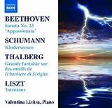 Beethoven: Sonata No. 23 'Appassionata'; Schumann: Kinderszenen; Thalberg: Grande fantaisie sur des motifs; Liszt: Totentanz by Valentina Lisitsa (2010-09-28)