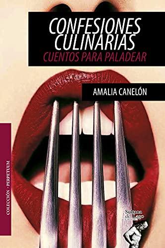 Confesiones culinarias de Amalia Canelón