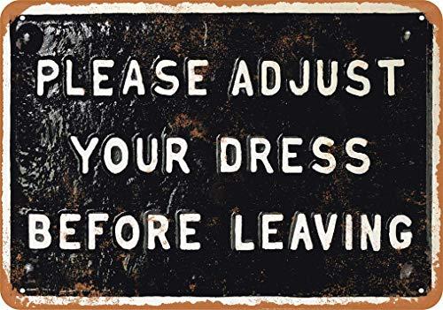 Letrero de metal de 20,3 x 30,5 cm por favor ajusta tu vestido antes de dejar aspecto vintage