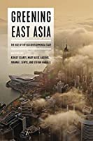 Greening East Asia: The Rise of the Eco-Developmental State
