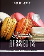 Larousse des desserts de Pierre Hermé