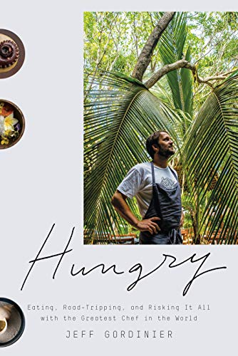 Hungry: Eating, Road-Tripping, and Risking It All with the Greatest Chef in the World [Idioma Inglés]