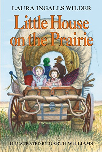 Little House on the Prairie by [Laura Ingalls Wilder, Garth Williams]