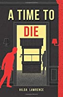 A Time to Die (The Mark East Mysteries)