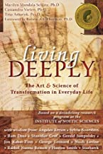 By Marilyn Mandala Schlitz Living Deeply: The Art and Science of Transformation in Everyday Life (1st)