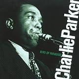Songtexte von Charlie Parker - Bird of Paradise