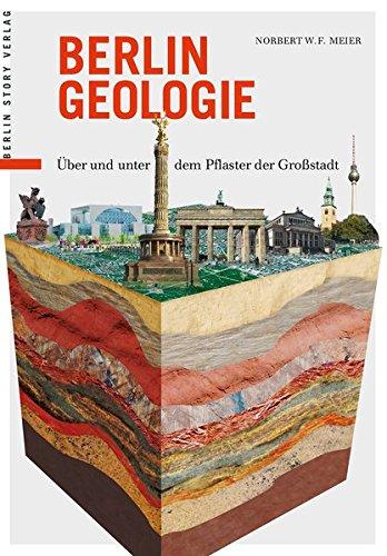 Berlin Geologie: Über und unter dem Pflaster der Stadt