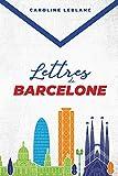 Lettres de Barcelone