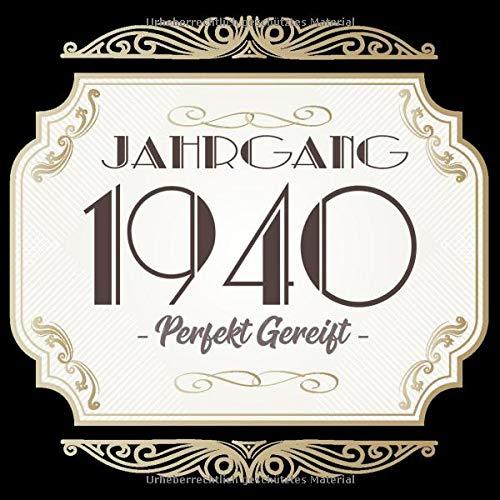 Jahrgang 1940 Perfekt Gereift: Cooles Geschenk zum 79. Geburtstag Geburtstagsparty Gästebuch Eintragen von Wünschen und Sprüchen lustig 120 Seiten / Design: Logo Edel Gold Retro Vintage