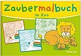 Zaubermalbuch. Im Zoo: Für Kinder ab 3 Jahren (Malbücher und -blöcke)