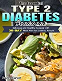 The Essential Type 2 Diabetes Cookbook: Delicious and Healthy Recipes with 30-Day Meal