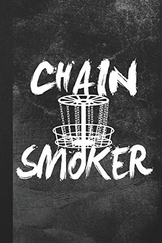 Chain Smoker: Blank Lined Notebook Journal Gift for Disc Golf Lover